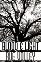 Blood & Light (Blood & Light Vampire, #1)