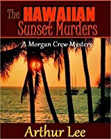 The Hawaiian Sunset Murders
