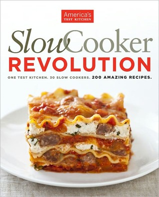 Slow Cooker Revolution By America S Test Kitchen