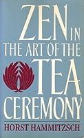 Zen in the Art of the Tea Ceremony
