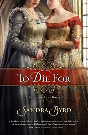 To Die For: A Novel of Anne Boleyn (Ladies in Waiting, #1)
