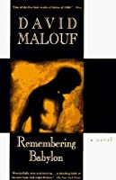 a literary analysis of remembering babylon by malouf Discuss other literary techniques used by malouf in remembering babylon to assist in conveying values, themes aim to discuss three techniques malouf uses imagery as a literary technique in the novel.