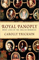 Royal Panoply, Brief Lives of the English Monarchs