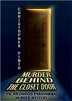 Murder Behind The Closet Door: The Wildwood Paranormal Murder Mystery