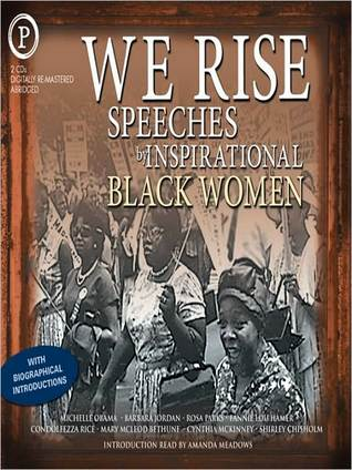 We Rise: Speeches by Inspirational Black Women by Amanda Meadows