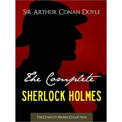 The Complete Sherlock Holmes and The Complete Tales of Terror and Mystery