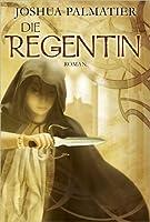 Die Regentin: Roman