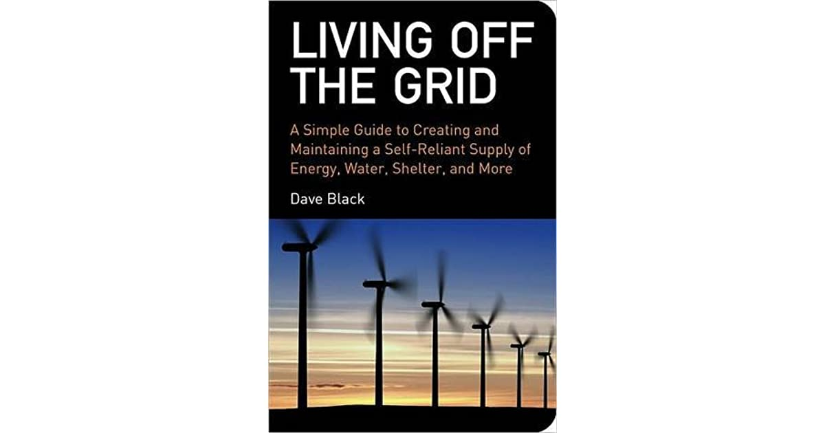 Living Off The Grid By Dave Black