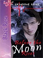 Before The Moon Rises (Ritter Werewolves, #1)