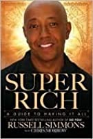 Super Rich : A Guide to having it all