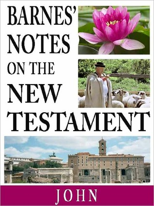 Barnes' Notes on the New Testament-Book of John