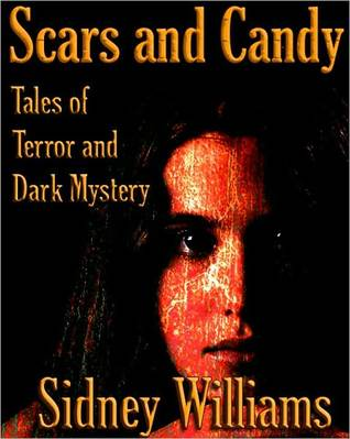 Scars and Candy - Tales of Terror and Dark Mystery