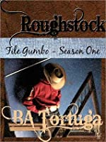 Roughstock: File Gumbo -- Season One