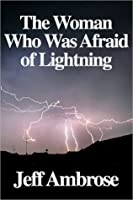 The Woman Who Was Afraid of Lightning