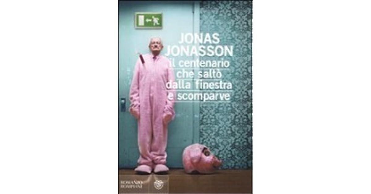 Il centenario che salt dalla finestra e scomparve by jonas jonasson - Il centenario che salto dalla finestra e scomparve streaming ...