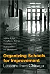 Organizing Schools for Improvement: Lessons from Chicago