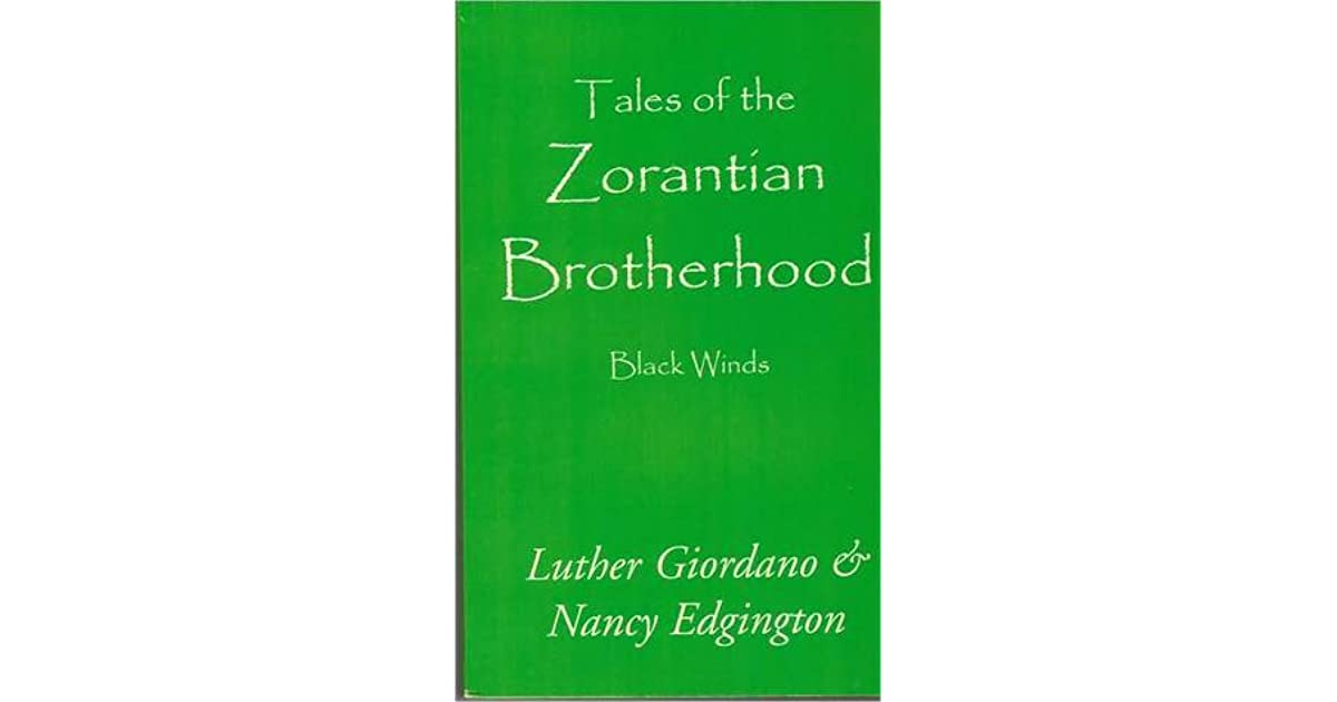 Tales of the Zorantian Brotherhood Volume One: Black Winds