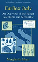 Earliest Italy An Overview Of The Italian Paleolithic And Mesolithic