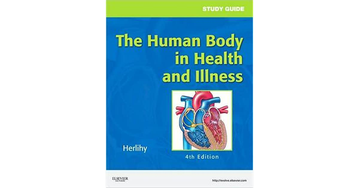 The Human Body in Health and Illness by Barbara Herlihy