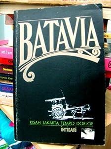 Batavia: Kisah Jakarta Tempo Doeloe