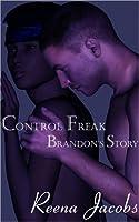 Brandon's Story (Control Freak)