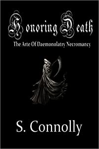 Honoring Death: The Arte of Daemonolatry Necromancy