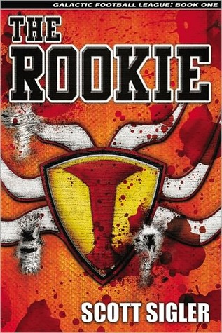The Rookie (Galactic Football League #1) by Scott Sigler