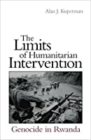 The Limits of Humanitarian Intervention: Genocide in Rwanda