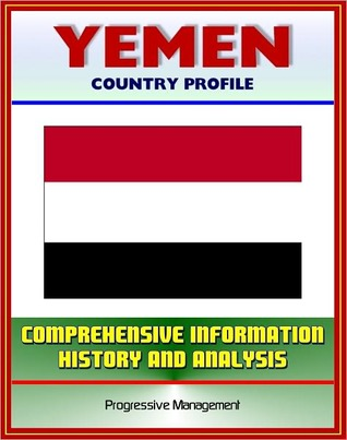 Yemen: Profile with Comprehensive Information, History, and Analysis - Politics, Economy, Military - Sanaa, Treaty of Jiddah, Islam, President Ali Abdallah Salih