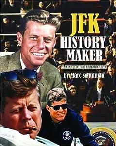 JFK History Maker A 50 Year Retrospective