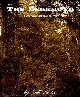 The Behemoth - A Colonial Steampunk Tale