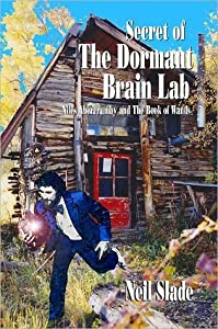 SECRET Of THE DORMANT BRAIN LAB- Niles Abercrumby and The Book Of Wands (Vol. 1)