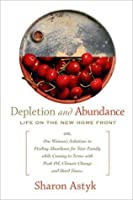 Depletion & Abundance: Life on the New Home Front