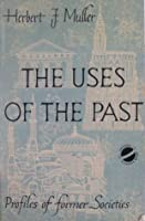 The Uses of the Past: Profiles of Former Societies