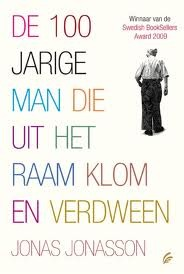 De 100-jarige man die uit het raam klom en verdween by Jonas Jonasson