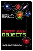 Deep Sky Objects: The Best And Brightest from Four Decades of Comet Chasing
