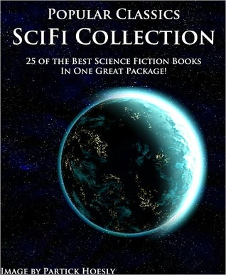 Popular Classics Science Fiction Collection - 25 Books In 1 Package! Includes Works Such as Time Machine, War of the Worlds, Frankenstein, Twenty Thousand Leagues Under the Sea, The Strange Case of Dr. Jekyll and Mr. Hyde, and MORE! (Optimized for Nook)