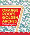 Orange Roofs, Golden Arches: An Architectural History Of American Chain Restaurants
