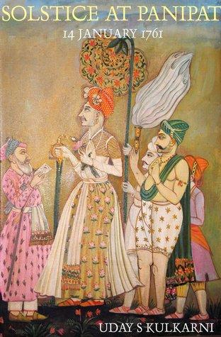 Solstice at Panipat by Uday S. Kulkarni