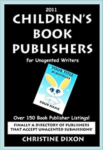 2011 Children's Book Publishers for Unagented Writers