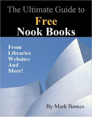 The Ultimate Guide to Free Nook Books: From Libraries Websites and More!(0.00)