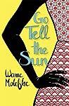 Go Tell the Sun