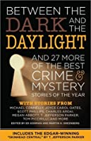 Between the Dark and the Daylight: And 27 More of the Best Crime and Mystery Stories of the Year