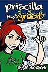 Priscilla the Great (Priscilla the Great #1)
