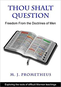 Thou Shalt Question: Freedom From the Doctrines of Men