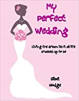 My Perfect Wedding (Helen Grey, #2)