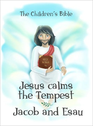 Children's Bible: Jesus calms the Tempest and Story of Jacob and Esau