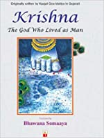Krishna - The God Who Lived As Man