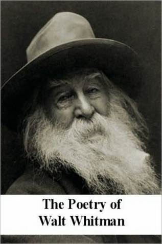 The Poetry of Walt Whitman (Leaves of Grass, Drum Taps, etc.)