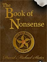 The Book of Nonsense (Sacred Books, Volume I)